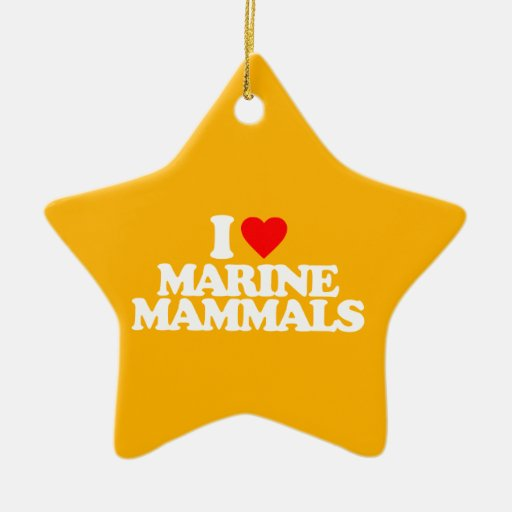 I LOVE MARINE MAMMALS CHRISTMAS ORNAMENTS