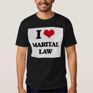 I Love Marital Law T-shirt