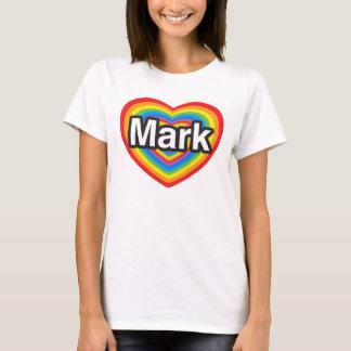 I love Mark. I love you Mark. Heart T-Shirt