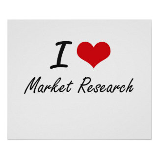 I Love Market Research Poster