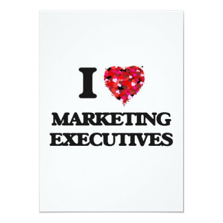 I love Marketing Executives 13 Cm X 18 Cm Invitation Card