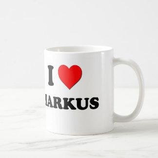 I love Markus Coffee Mugs