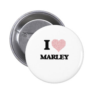 I love Marley (heart made from words) design 6 Cm Round Badge
