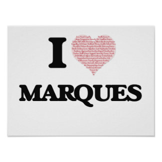 I Love Marques (Heart Made from Love words) Poster