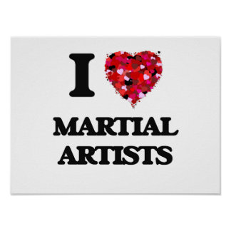 I love Martial Artists Poster