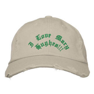 I Love Mary Hughes!!! Baseball Cap