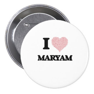 I love Maryam (heart made from words) design 7.5 Cm Round Badge