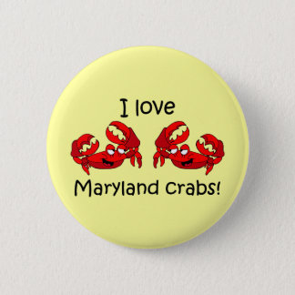 I love maryland crabs! 6 cm round badge