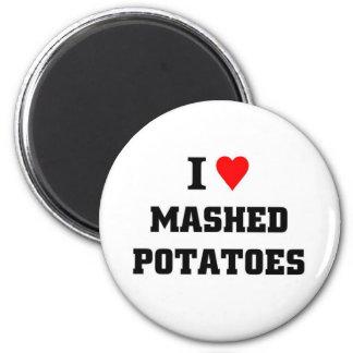 I love Mashed Potatoes Magnet