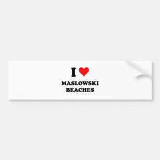 I Love Maslowski Beaches Wisconsin Bumper Sticker