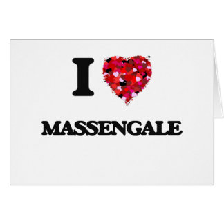 I love Massengale Georgia Greeting Card