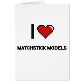 I Love Matchstick Models Digital Retro Design Greeting Card