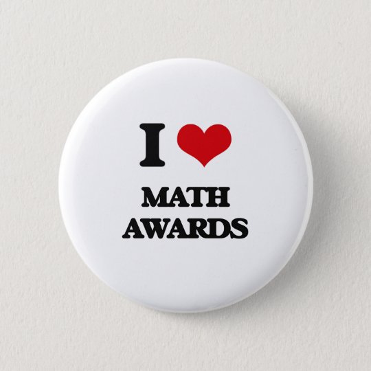 I Love Math Awards 6 Cm Round Badge