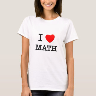 I Love Math T-Shirt
