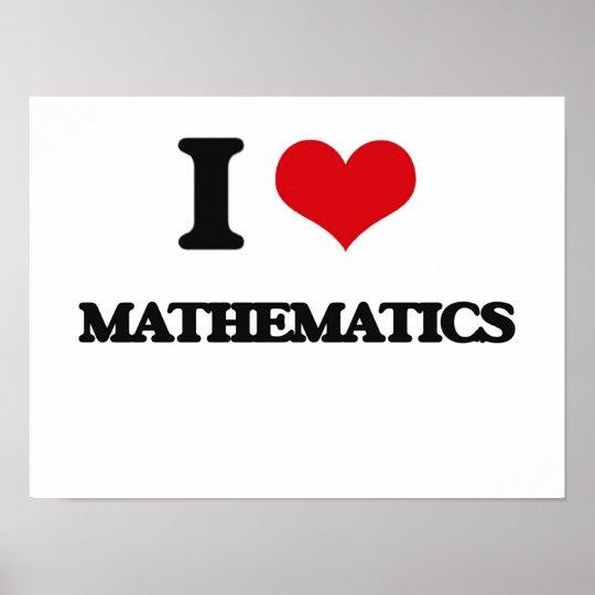 I Love Mathematics Poster