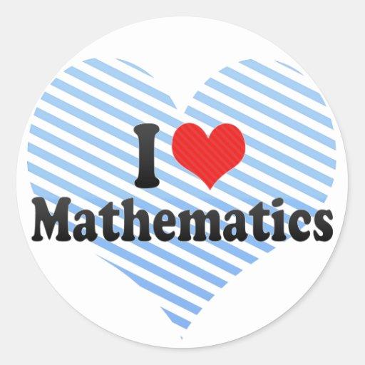 I Love Mathematics Round Stickers