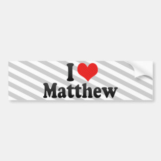 I Love Matthew Bumper Stickers