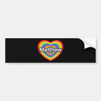 I love Matthew. I love you Matthew. Heart Bumper Stickers