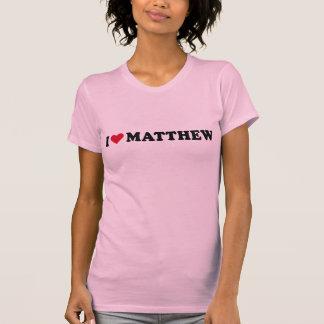 I LOVE MATTHEW SHIRTS