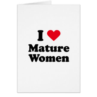 I love mature women greeting card