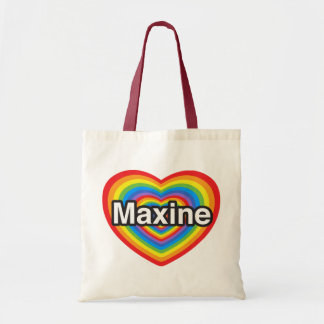 I love Maxine. I love you Maxine. Heart Budget Tote Bag