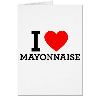 I Love Mayonnaise Greeting Cards