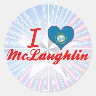 I Love McLaughlin, South Dakota Round Stickers