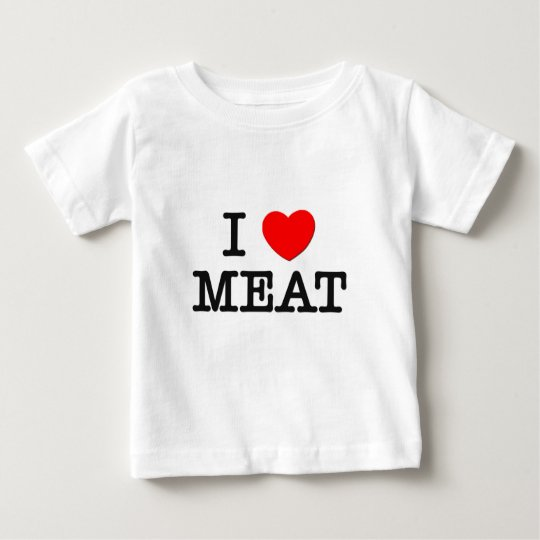 I Love MEAT ( food ) Baby T-Shirt