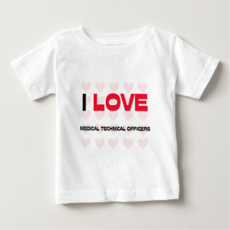 I LOVE MEDICAL TECHNICAL OFFICERS TEE SHIRT