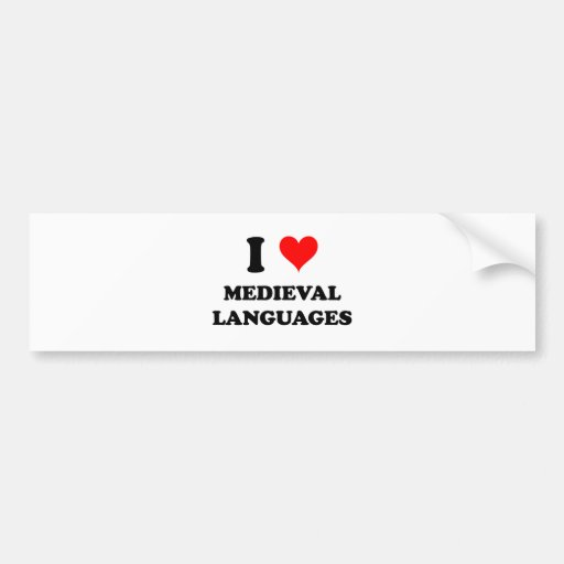 I Love Medieval Languages Bumper Stickers