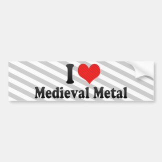 I Love Medieval Metal Bumper Stickers