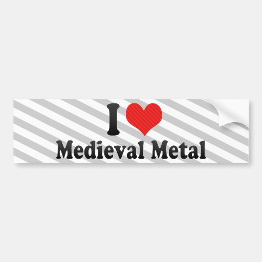 I Love Medieval Metal Bumper Stickers