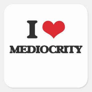 I Love Mediocrity Square Sticker