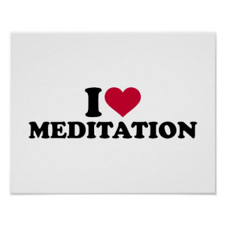I love Meditation Poster