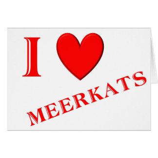 I Love Meerkats Cards