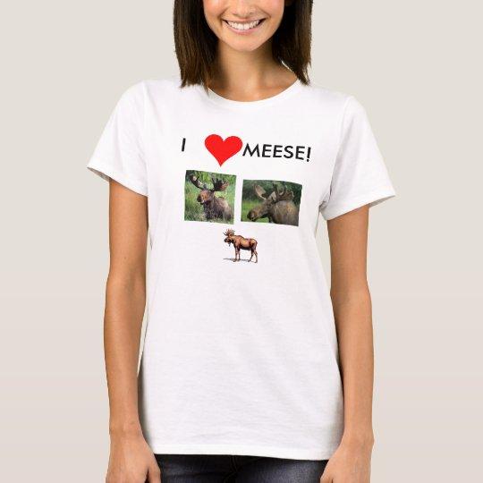i love meese T-Shirt