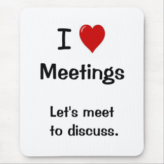 I Love Meetings - Funny Office Saying Mouse Mat