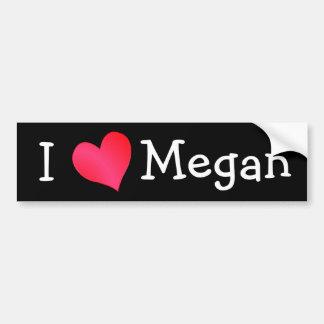 I Love Megan Bumper Sticker