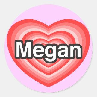I love Megan I love you Megan Heart Sticker