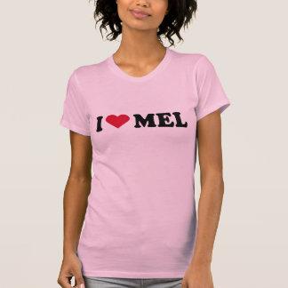 I LOVE MEL T-SHIRTS