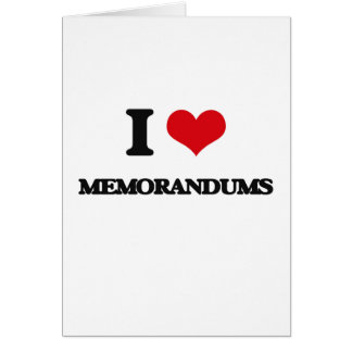 I Love Memorandums Greeting Card