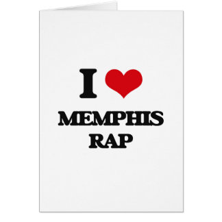 I Love MEMPHIS RAP Greeting Card