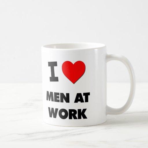 I Love Men At Work Mug