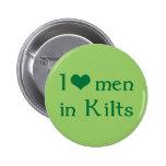 I love men in Kilts Pinback Buttons