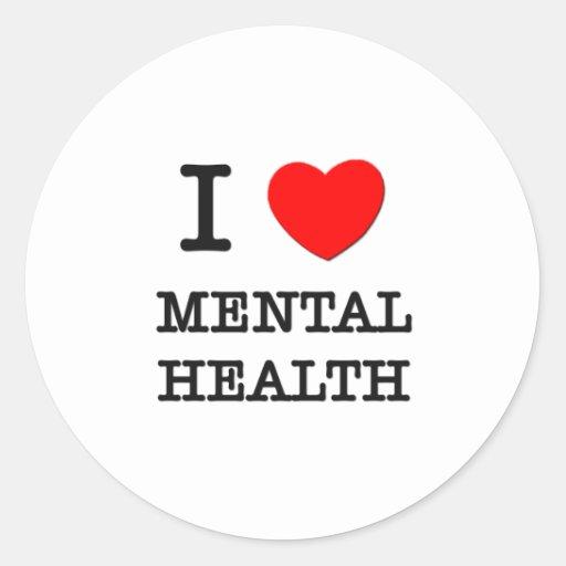 I Love Mental Health Round Sticker
