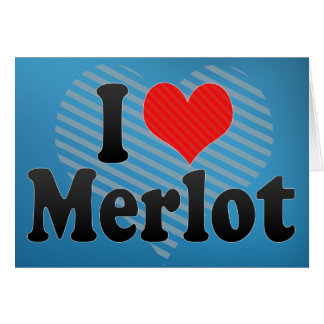 I Love Merlot Greeting Card