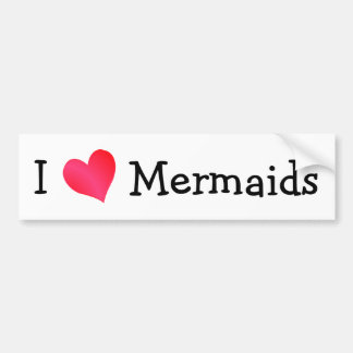 I Love Mermaids Bumper Sticker