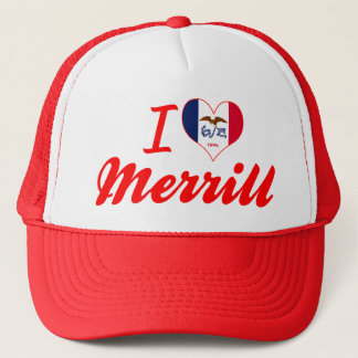 I Love Merrill, Iowa Trucker Hat
