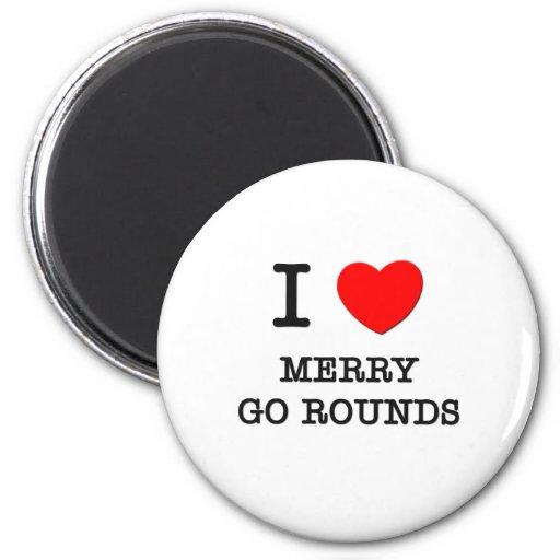 I Love Merry Go Rounds 6 Cm Round Magnet