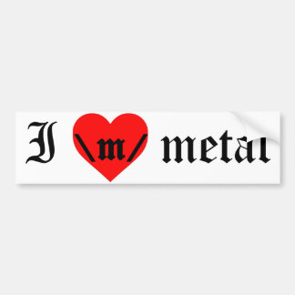 I Love Metal bumper sticker